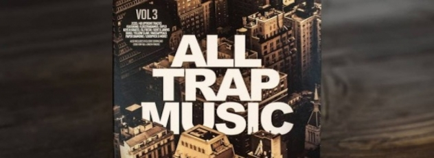 All Trap Music Volume 3