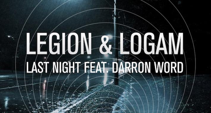 "[Free Download] Legion + Logam ft. Darron Word ""Last Night"""