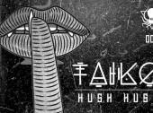 Taiko Delivers the Filth on 'Hush Hush'