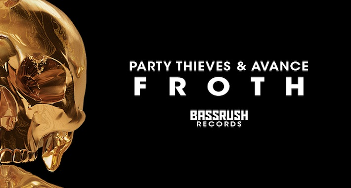 "Party Thieves & Avance ""Froth"""