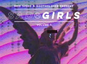 Reid Speed x Soothslayer 'Sad Girls Volume 1'