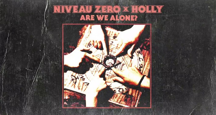"""Niveau Zero x Holly Release """"Are We Alone"""" On Fresh Blood"""
