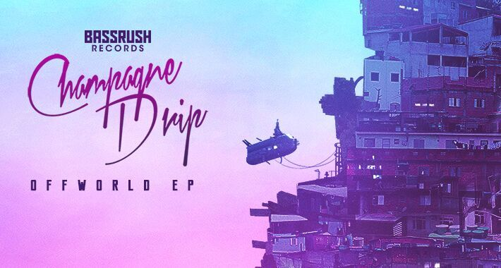 "Champagne Drip Goes ""Offworld"" for Bassrush Records"
