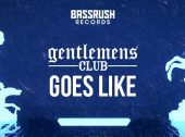 "Gentlemens Club Drops the Trap-Tinged Heater ""Goes Like"" via Bassrush Records"