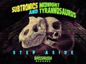 Subtronics and Midnight Tyrannosaurus Get Primitive